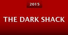 The Dark Shack (2015) stream