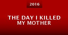 Película The Day I Killed My Mother