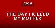The Day I Killed My Mother (2015) stream