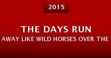 Película The Days Run Away Like Wild Horses Over the Hills