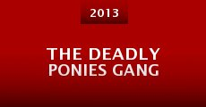 The Deadly Ponies Gang (2013)