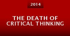 Película The Death of Critical Thinking