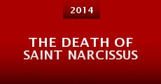 The Death of Saint Narcissus (2014) stream