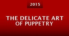 The Delicate Art of Puppetry (2015)