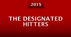 The Designated Hitters (2015) stream