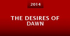 The Desires of Dawn (2014)