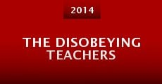 Película The Disobeying Teachers