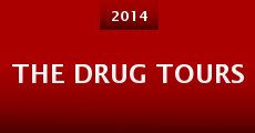 The Drug Tours (2014) stream