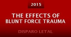 The Effects of Blunt Force Trauma (2015)