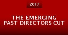 The Emerging Past Directors Cut (2015) stream