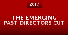 The Emerging Past Directors Cut