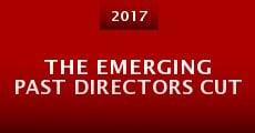 Película The Emerging Past Directors Cut