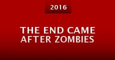 The End Came After Zombies (2016) stream