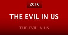The Evil in Us (2015)