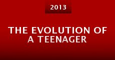 The Evolution of a Teenager (2013)