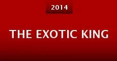 The Exotic King (2014) stream