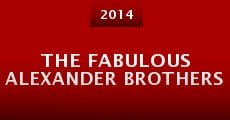 Película The Fabulous Alexander Brothers
