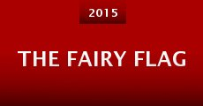 The Fairy Flag (2015) stream
