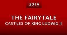 The Fairytale Castles of King Ludwig II (2014) stream