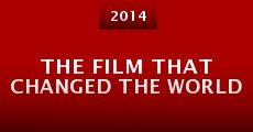 Película The Film that Changed the World