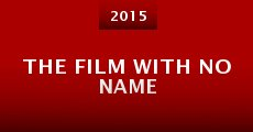 The Film with No Name (2015) stream