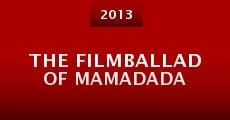 The Filmballad of Mamadada (2013) stream