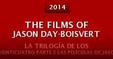 The Films of Jason Day-Boisvert (2014)