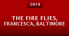 The Fire Flies, Francesca, Baltimore (2014) stream
