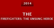 Película The Firefighters: The Unsung Heroes