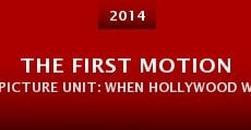 The First Motion Picture Unit: When Hollywood Went to War (2014)