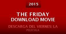 Película The Friday Download Movie