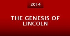 The Genesis of Lincoln (2014)