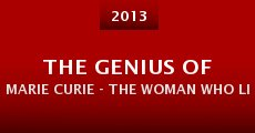 The Genius of Marie Curie - The Woman Who Lit up the World (2013) stream