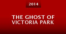 The Ghost of Victoria Park