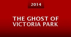 The Ghost of Victoria Park (2014)