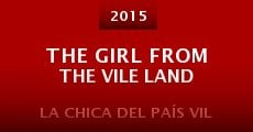 Película The Girl from the Vile Land