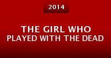 Película The Girl Who Played with the Dead