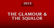 The Glamour & the Squalor (2015) stream