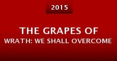 Película The Grapes of Wrath: We Shall Overcome