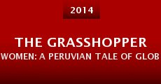 The Grasshopper Women: A Peruvian Tale of Globalization (2014)