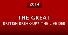 The Great British Break-Up? The Live Debate (2014) stream