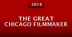 The Great Chicago Filmmaker (2014)