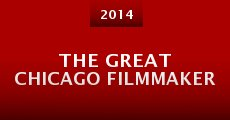 The Great Chicago Filmmaker