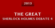 The Great Sherlock Holmes Debate 4 (2013)