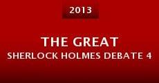 The Great Sherlock Holmes Debate 4 (2013) stream