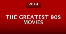 Película The Greatest 80s Movies
