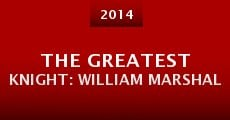 Película The Greatest Knight: William Marshal