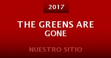 The Greens Are Gone