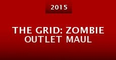 The Grid: Zombie Outlet Maul (2015)