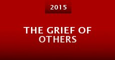The Grief of Others (2015) stream